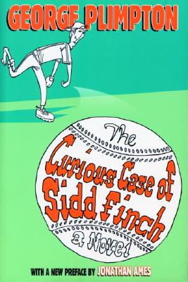 The Curious Case of Sidd Finch Cover