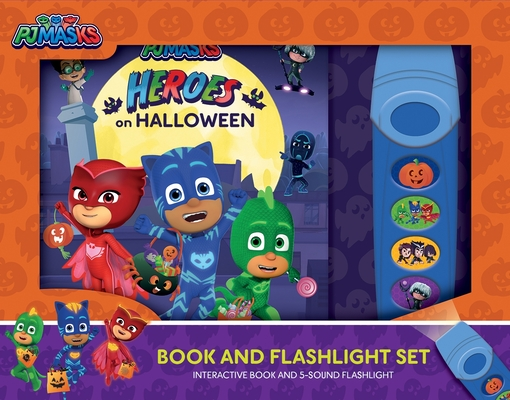 Pj Masks: Heroes on Halloween: Book and Flashlight Set [With Flashlight] (Play-A-Sound) Cover Image
