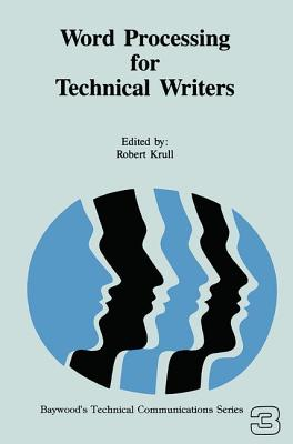 Word Processing for Technical Writers (Baywood's Technical Communications) Cover Image