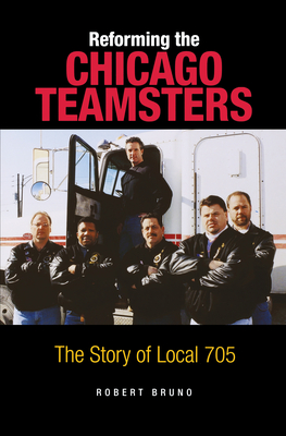 Reforming the Chicago Teamsters: The Story of Local 705 Cover Image