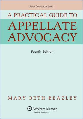 A Practical Guide to Appellate Advocacy (Aspen Coursebook) Cover Image