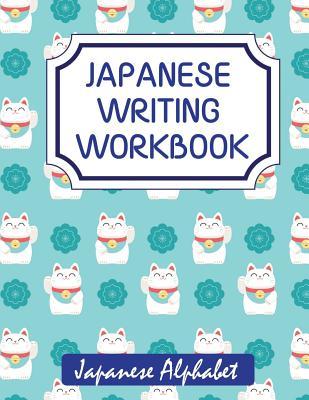 Japanese Writing Workbook: Japanese Alphabet Cover Image