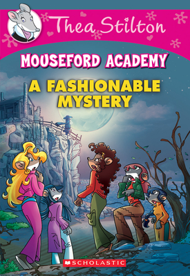 A Fashionable Mystery (Thea Stilton Mouseford Academy #8) Cover Image