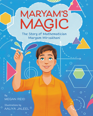 Maryam's Magic: The Story of Mathematician Maryam Mirzakhani Cover Image