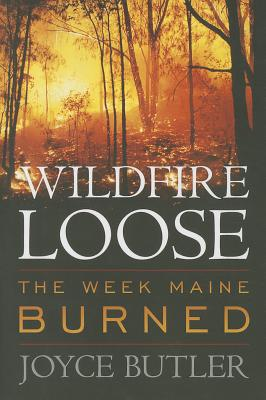 Wildfire Loose: The Week Maine Burned Cover Image
