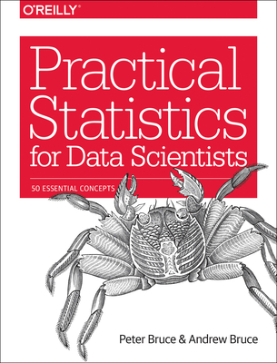 Practical Statistics for Data Scientists: 50 Essential Concepts Cover Image