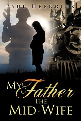 My Father the Mid-Wife Cover Image