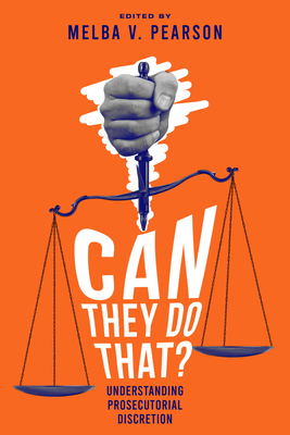 Can They Do That?: Understanding Prosecutorial Discretion Cover Image