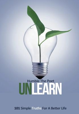 Unlearn: 101 Simple Truths for a Better Life Cover Image