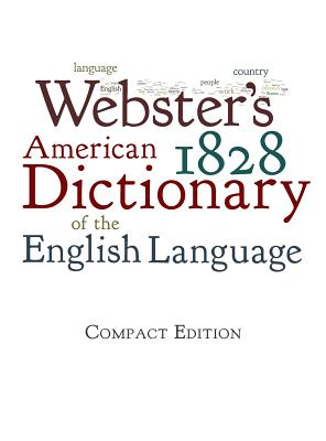 Webster's 1828 American Dictionary of the English Language Cover Image