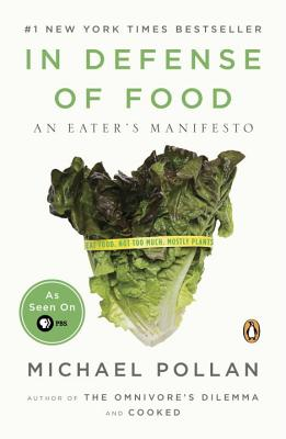 In Defense of Food: An Eater's Manifesto Cover Image