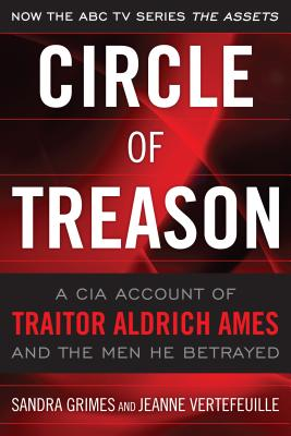 Circle of Treason: A CIA Account of Traitor Aldrich Ames and the Men He Betrayed Cover Image