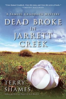 Dead Broke in Jarrett Creek: A Samuel Craddock Mystery (Samuel Craddock Mysteries) Cover Image