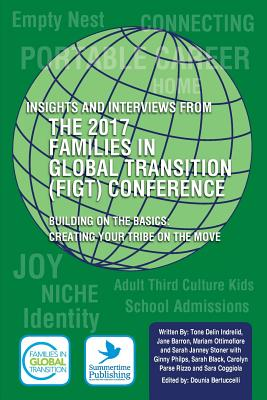 Insights and Interviews from the 2017 Families in Global Transition Conference: Building on the Basics: Creating Your Tribe on the Move Cover Image