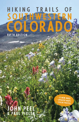 Hiking Trails of Southwestern Colorado, Fifth Edition Cover Image