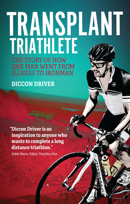The Transplant Triathlete: From Illness to Ironman Cover Image
