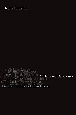 A Thousand Darknesses: Lies and Truth in Holocaust Fiction Cover Image