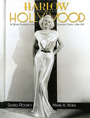 Harlow in Hollywood: The Blonde Bombshell in the Glamour Capital, 1928-1937 Cover Image