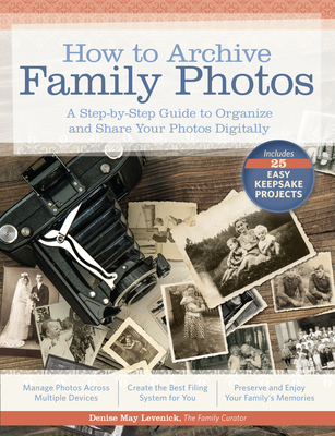 How to Archive Family Photos: A Step-By-Step Guide to Organize and Share Your Photos Digitally Cover Image