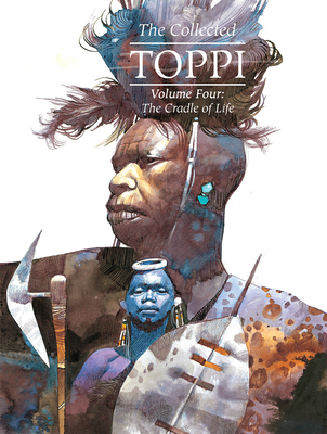 The Collected Toppi Vol.4: The Cradle of Life Cover Image