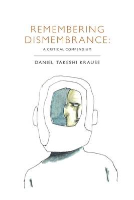 Remembering Dismembrance: A Critical Compendium Cover Image