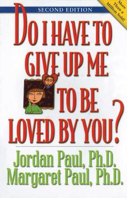 Do I Have to Give Up Me to Be Loved by You: Second Edition Cover Image