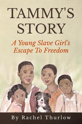 Tammy's Story: A Young Slave Girl's Escape To Freedom Cover Image