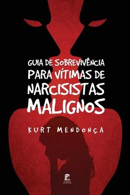 Guia de Sobrevivência Para Vítimas de Narcisistas Malignos Cover Image