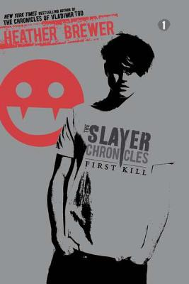 First Kill (The Slayer Chronicles #1) Cover Image