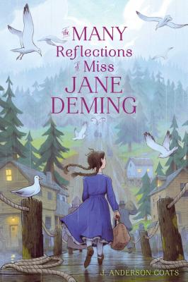 The Many Reflections of Miss Jane Deming by J. Anderson Coats