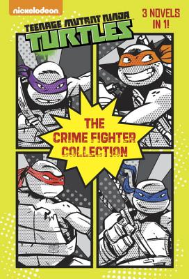 The Crime Fighter Collection (Teenage Mutant Ninja Turtles) Cover Image