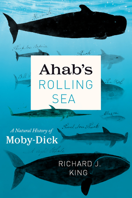 Ahab's Rolling Sea: A Natural History of