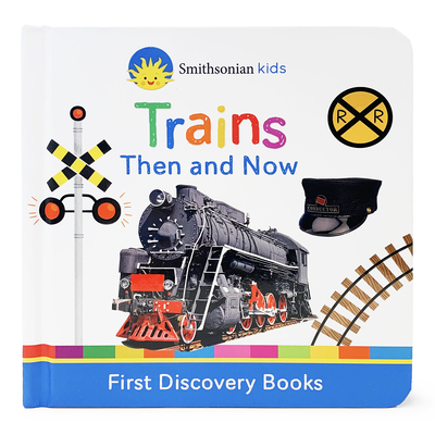 Trains Then and Now: First Discovery Books Cover Image
