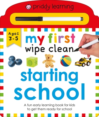 Priddy Learning: My First Wipe Clean Starting School: A Fun Early Learning Book Cover Image