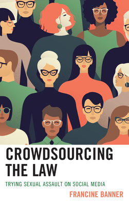 Crowdsourcing the Law: Trying Sexual Assault on Social Media Cover Image
