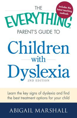 Cover for The Everything Parent's Guide to Children with Dyslexia