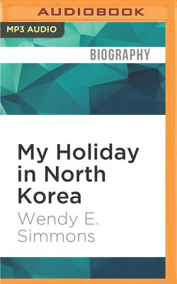 My Holiday in North Korea: The Funniest/Worst Place on Earth Cover Image