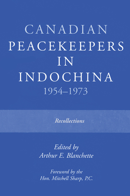 Canadian Peacekeepers in Indochina 1954-1973: Recollections Cover Image