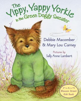 The Yippy, Yappy Yorkie in the Green Doggy Sweater Cover Image