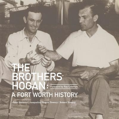 The Brothers Hogan: A Fort Worth History Cover Image