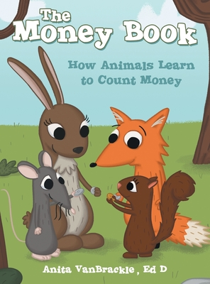 The Money Book: How Animals Learn to Count Money Cover Image
