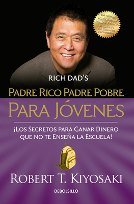 Padre rico padre pobre para jóvenes / Rich Dad Poor Dad for Teens Cover Image