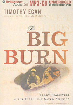 The Big Burn: Teddy Roosevelt & the Fire That Saved America Cover Image
