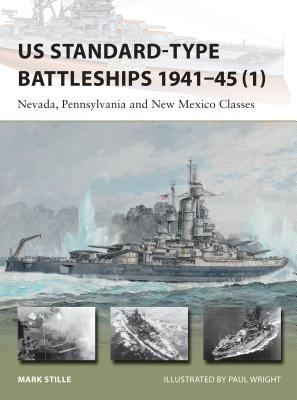 US Standard-type Battleships 1941–45 (1): Nevada, Pennsylvania and New Mexico Classes (New Vanguard) Cover Image