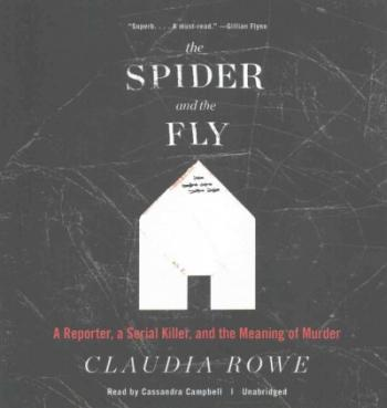The Spider and the Fly: A Reporter, a Serial Killer, and the Meaning of Murder Cover Image