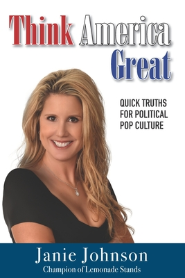 Think America Great: Quick Truths for Political Pop Culture Cover Image