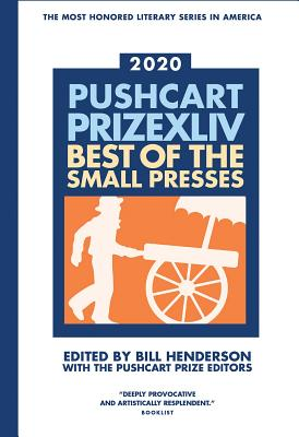 The Pushcart Prize XLlV: Best of the Small Presses 2020 Edition (The Pushcart Prize Anthologies #44) Cover Image