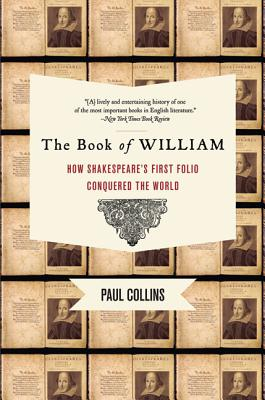 The Book of William: How Shakespeare's First Folio Conquered the World Cover Image