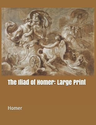 The Iliad of Homer: Large Print Cover Image
