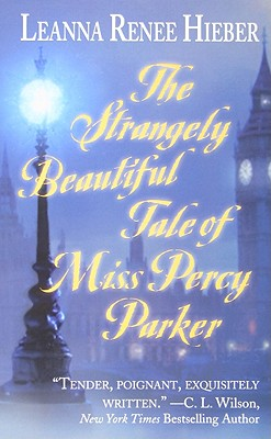 The Strangely Beautiful Tale of Miss Percy Parker Cover Image